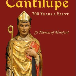 Thomas de Cantilupe - 700 Years a Saint