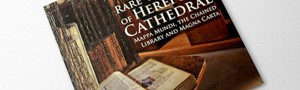 Rare Treasures of Hereford Cathedral